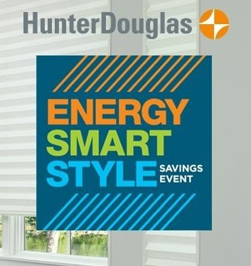 Hunter Douglas Energy Smart Style Saving Event Valid thru April 6, 2020
